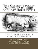 The Killerby Studley And Warlaby Herds Of Short Horn Cattle