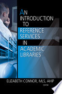 An Introduction to Reference Services in Academic Libraries Book