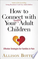How to Connect with Your Troubled Adult Children Book