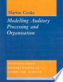 Modelling Auditory Processing and Organisation Book