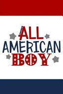 All American Boy  Funny Novelty America Gift Notebook Lined Journal Book