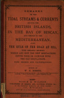 Remarks on the tidal streams & currents around the British Islands, in the Bay of Biscay, and thence to the Mediterranean