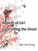 Rebirth of Girl  Controlling the Ghost