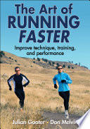 """The Art of Running Faster"" by Julian Goater, Don Melvin"
