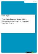 Visual Branding and Readership. A Comparative Case Study of Consumer Magazine Covers Pdf/ePub eBook