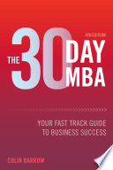 """""""The 30 Day MBA: Your Fast Track Guide to Business Success"""" by Colin Barrow"""
