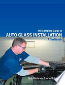 The Complete Guide To Auto Glass Installation