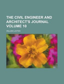 The Civil Engineer And Architect S Journal Volume 10