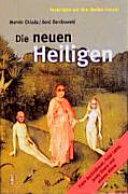 Die neuen Heiligen: Franz Beckenbauer, Dalai Lama, Jenny Elvers und andere Aliens