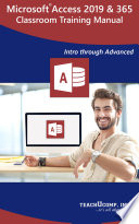 Microsoft Access 2019 and 365 Training Manual Classroom in a Book