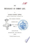 The Physiology of Common Life by George Henry Lewes