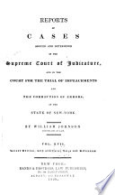 Reports Of Cases Argued And Determined In The Supreme Court Of Judicature And In The Court For The Trial Of Impeachments And The Correction Of Errors In The State Of New York Book PDF