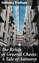 Pdf The Relics of General Chasse: A Tale of Antwerp Telecharger