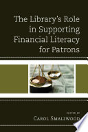 The Library s Role in Supporting Financial Literacy for Patrons Book