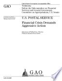 U. S. Postal Service: Financial Crisis Demands Aggressive Action