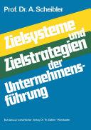 Zielsysteme und Zielstrategien der Unternehmensführung