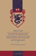The Clan of the Flapdragon and Other Adventures in Etymology by B  M  W  Schrapnel  Ph D
