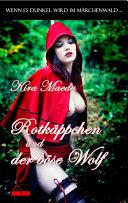 Wenn es dunkel wird im Märchenwald ...: Rotkäppchen und der böse Wolf