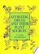 Ayurvedic Drugs and Their Plant Sources
