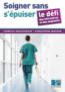 Soigner sans s'épuiser – Le défi des infirmières et des soignants - Editions Lamarre