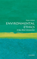 Environmental ethics: a very short introduction