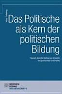 Das Politische als Kern der Politischen Bildung