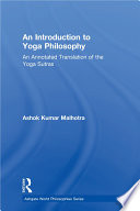 """""""An Introduction to Yoga Philosophy: An Annotated Translation of the Yoga Sutras"""" by Ashok Kumar Malhotra"""