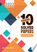 10 Years Solved Papers for ICSE Class 10  2022 Exam    Comprehensive Handbook of 17 Subjects   Yearwise Board Solutions