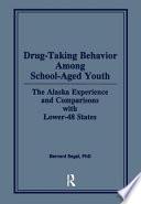 Drug Taking Behavior Among School Aged Youth