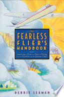 The Fearless Flier s Handbook
