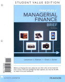 Principles of Managerial Finance, Brief, Student Value Edition