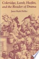 Coleridge, Lamb, Hazlitt, and the Reader of Drama