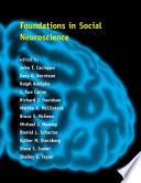"""Foundations in Social Neuroscience"" by John T. Cacioppo, Gary G. Berntson, Ralph Adolphs, C. Sue Carter, Martha K. McClintock, Michael J. Meaney, Daniel L. Schacter, Esther M. Sternberg, Steve Suomi, Shelley E. Taylor"