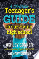 A Christian Teenager's Guide to Surviving High School