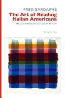 The Art of Reading Italian Americana