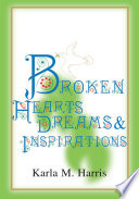 Broken Hearts Dreams Inspirations