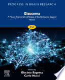 Glaucoma  A Neurodegenerative Disease of the Retina and Beyond Part B