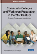 Community Colleges and Workforce Preparation in the 21st Century  Emerging Research and Opportunities