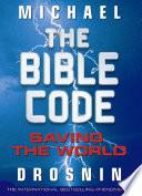 The Bible Code Saving The World