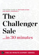 The Challenger Sale ...in 30 Minutes