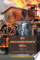 My Grandfather s Mill