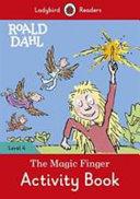 Pdf Roald Dahl: the Magic Finger Activity Book - Ladybird Readers Level 4