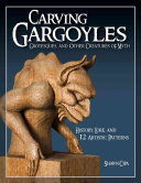 Carving Gargoyles Grotesques  and Other Creatures of Myth