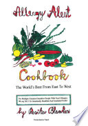 Allergy Alert Cookbook   The World s Best from East to West
