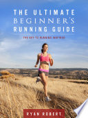The Ultimate Beginners Running Guide  The Key To Running Inspired Book