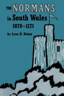 The Normans in South Wales  1071 1171