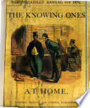 The Piccadilly Annual for 1874. The Knowing Ones at Home: what They Saw and what They Did. [A Tale.] Profusely Illustrated by W. S. Gilbert and Other Artists Pdf/ePub eBook
