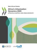 West African Studies Africa s Urbanisation Dynamics 2020 Africapolis  Mapping a New Urban Geography