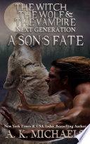 The Witch The Wolf And The Vampire Next Generation A Son S Fate