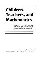 Children  Teachers  and Mathematics
